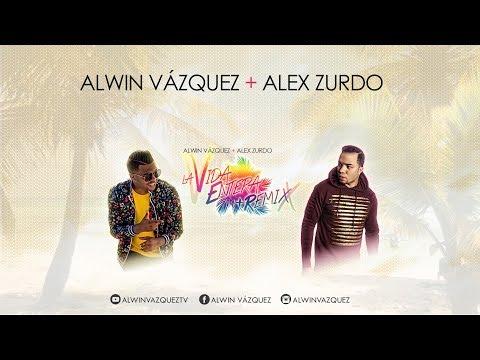 Alwin Vázquez - La Vida Entera Remix feat Alex Zurdo (Audio Oficial)