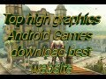 Top High Graphics Android Games download best website