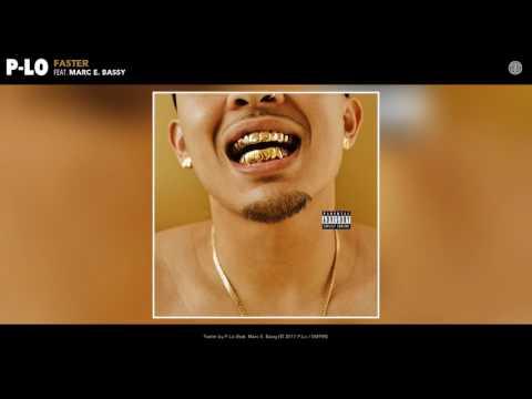 P-Lo - Faster (feat. Marc E. Bassy) (Audio)