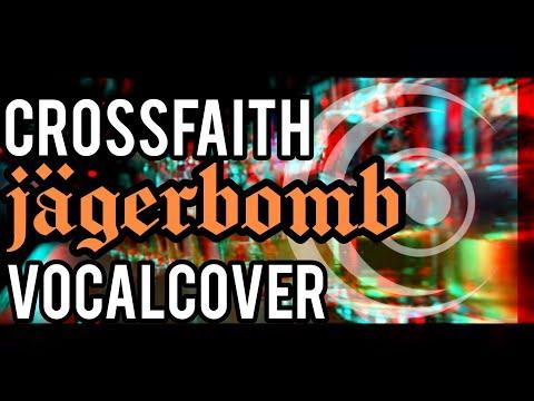 Crossfaith -Jägerbomb- Vocalcover