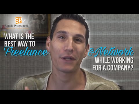 What Is The Best Way To Freelance & Network While Working For A Company?