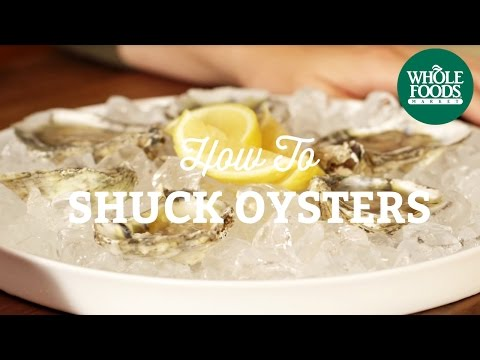 How to Shuck Oysters l Whole Foods Market