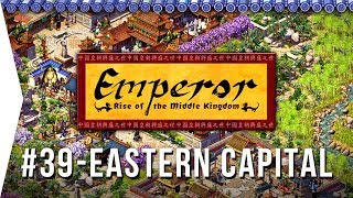 Emperor ► Mission 39 The Eastern Capital - Luoyang - [1080p Widescreen] - Let's Play Game