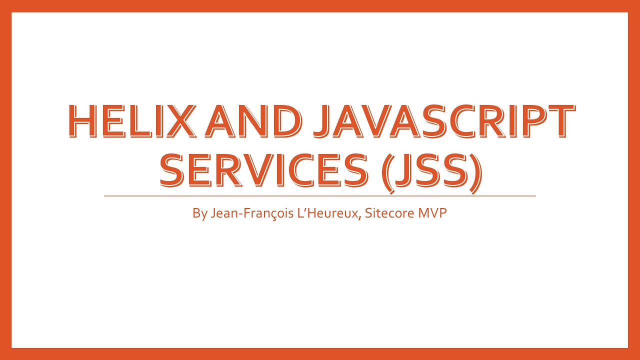 Helix and Sitecore JavaScript Services (JSS)