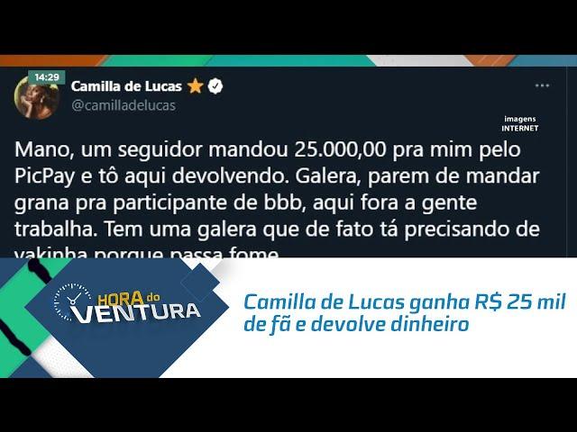 Camilla de Lucas ganha R$ 25 mil de fã e devolve dinheiro