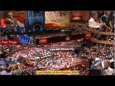 THE LAST NIGHT OF THE PROMS 2002–PART THREE– 14TH SEPTEMBER 2002 – ROYAL ALBERT HALL – LONDON.