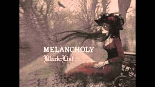 BLACK:LIST - Melancholy-