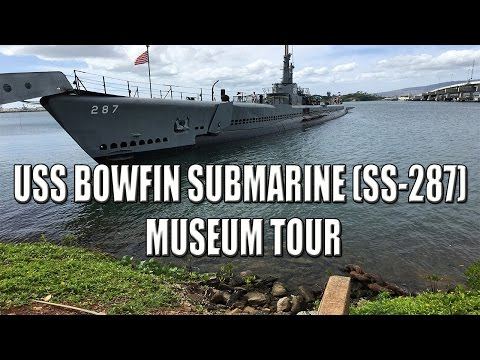 USS Bowfin (SS-287) Submarine/Museum Video Tour Pearl Harbor, Hawaii