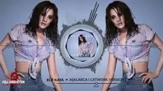 Elif Kaya - Aşklarca ( Catwork Version ) - ( Audio )