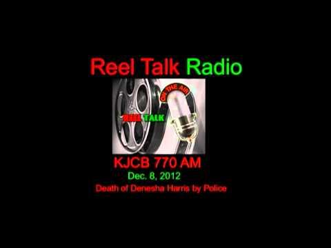 "Reel Talk"" Radio on the Open Line / KJCB 770 AM Radio Police Brutality & the Death of Denesha Harris"