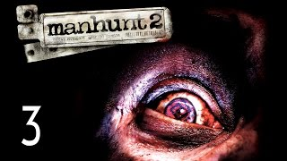 Manhunt 2 - Walkthrough Part 3 Gameplay