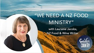 """We need a NZ Food Ministry"" with Lauraine Jacobs, NZ Food & Wine Writer"