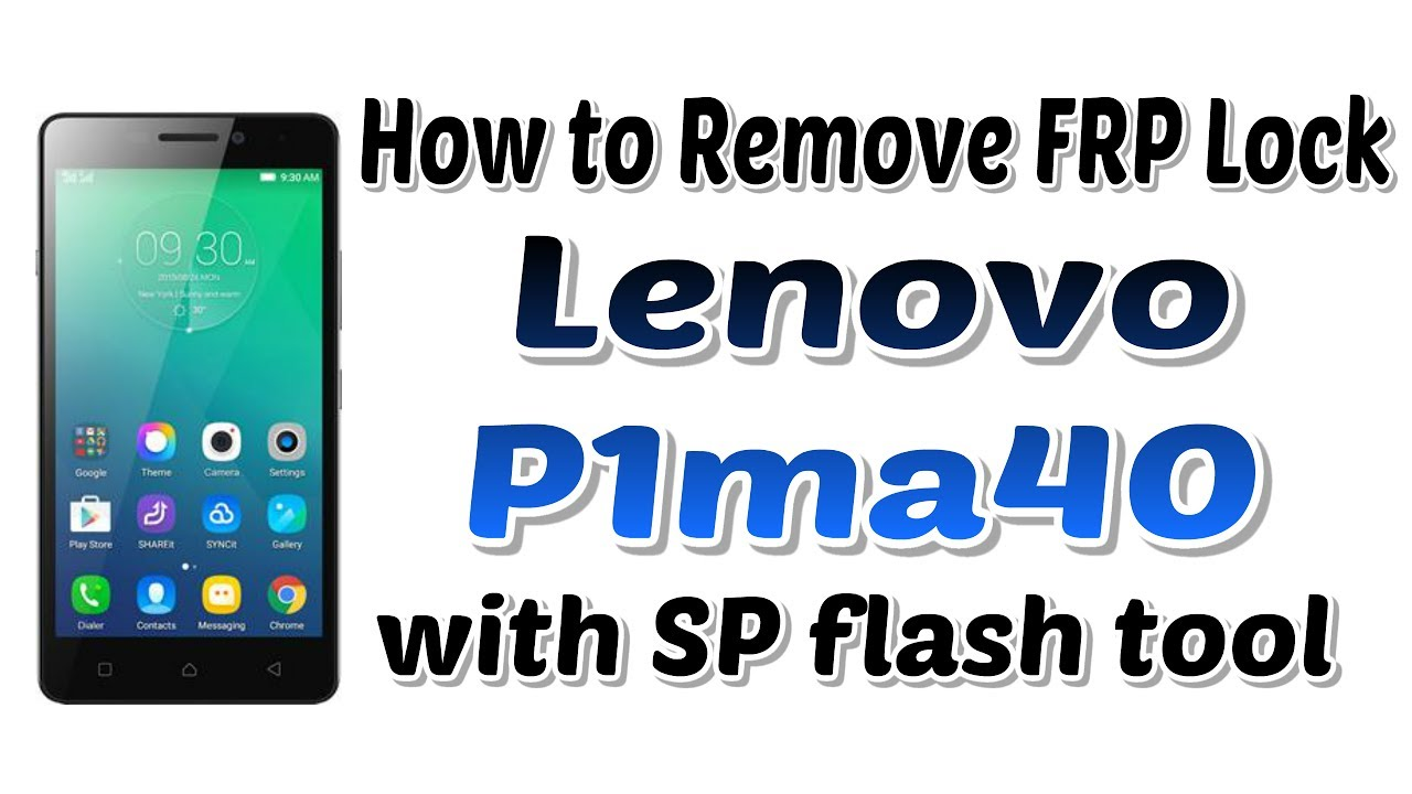 How to Remove FRP Lock in Lenovo P1ma40 with SP Flash tool