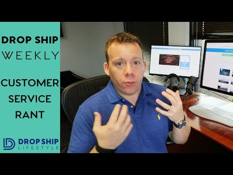 Customer Service Rant | Drop Ship Weekly 22