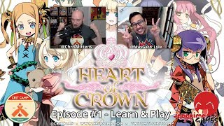 Heart of Crown EP1 - Learn & Play! - Crit Camp