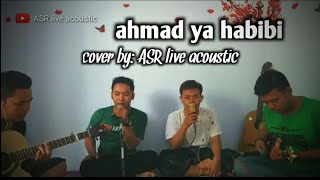 Download Ahmad ya habibi cover by ASR acoustic 