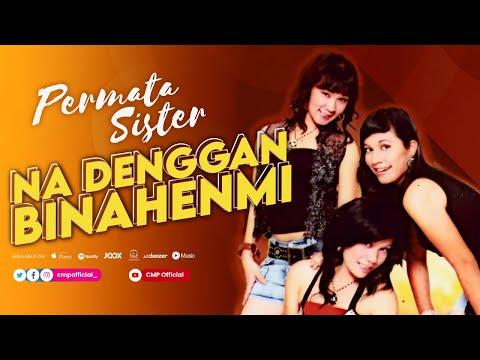 Permata Sister - Na Denggan Binahenmi - (Love Songs Batak Terpopuler)