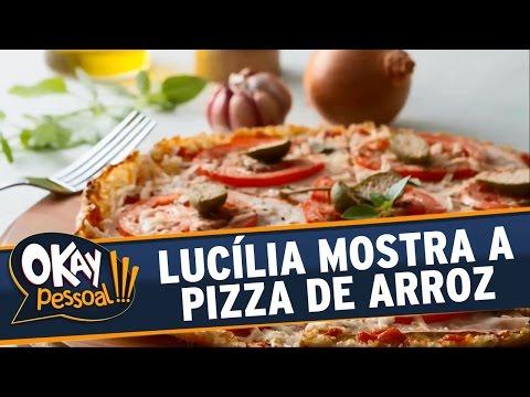 Okay Pessoal!!! (09/05/16) - Lucília Diniz ensina a fazer uma Pizza de Arroz