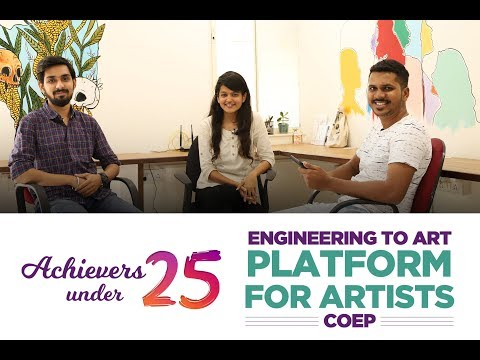 Achievers Under 25 Ep 8: Engineering to Art, Platform for Artists, COEP