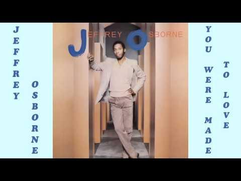 Jeffrey Osborne  You Were Made To Love 1982