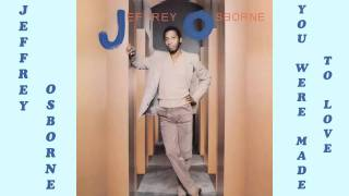 Jeffrey Osborne - You Were Made To Love 1982