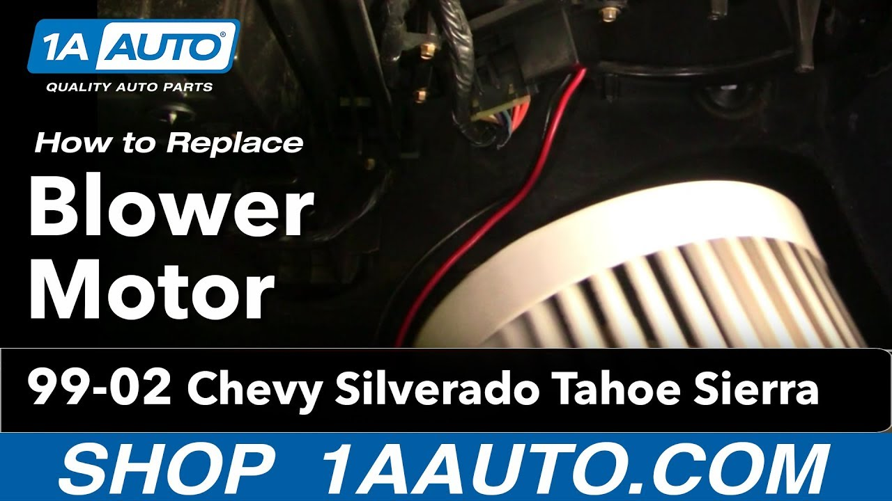 How To Install Replace Heater Ac Blower Motor Chevy Silverado Tahoe 2000 Fan Switch Wiring Diagram Sierra 99 02 1aautocom