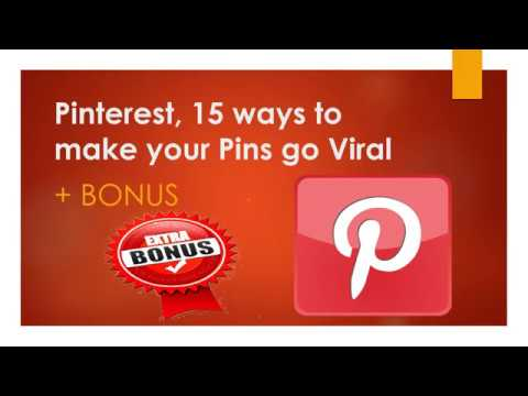 Pinterest, 15 ways to make your Pins go Viral