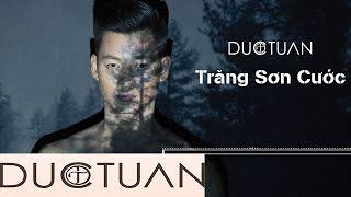 Trăng Sơn Cước   Đức Tuấn   Official Audio