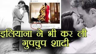 Anushka और Virat के बाद ileana ने भी की शादी, यह तस्वीरें हैं सबूत