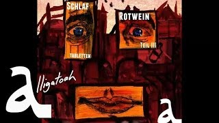 Alligatoah - Namen machen - Schlaftabletten, Rotwein 3 - Album - Track 04