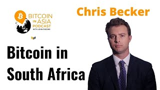 Bitcoin in South Africa with Chris Becker - Bitcoin in Asia Podcast