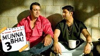 Munnabhai 3 Will Be Last Munnabhai Film Of Sanjay Dutt & Arshad Warsi - Confirmed