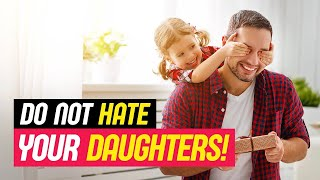 Do Not Hate Your Daughters