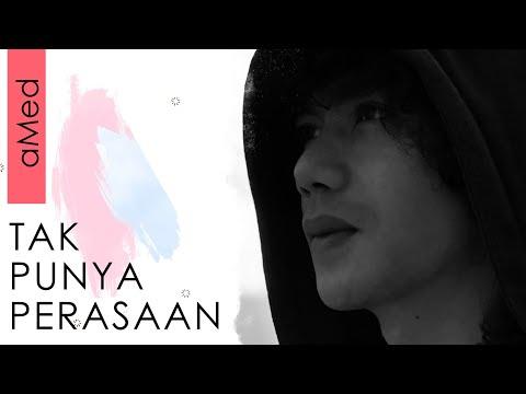 AMed - Tak Punya Perasaan (Official Lyric Video)