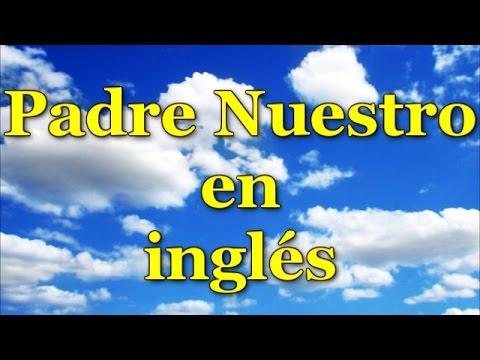 """""""Padre Nuestro"""" en inglés (de lento a rápido) / Spanish"""