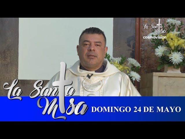 Misa De Hoy Domingo 24 De Mayo De 2020 Cosmovision Youtube