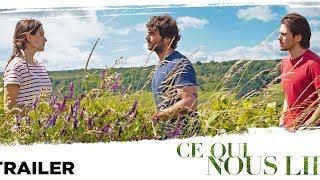 Ce qui nous lie (Trailer) - Sortie/Release : 28/06