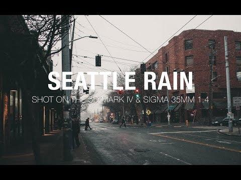 Seattle Rain Cinematic  Canon 5D Mark IV  Sigma 35m 14 Lens