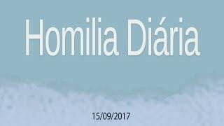 Homilia diária - 15 de setembro