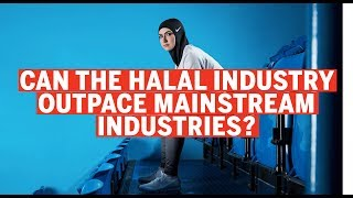 Can the halal industry outpace the wider mainstream industries globally?