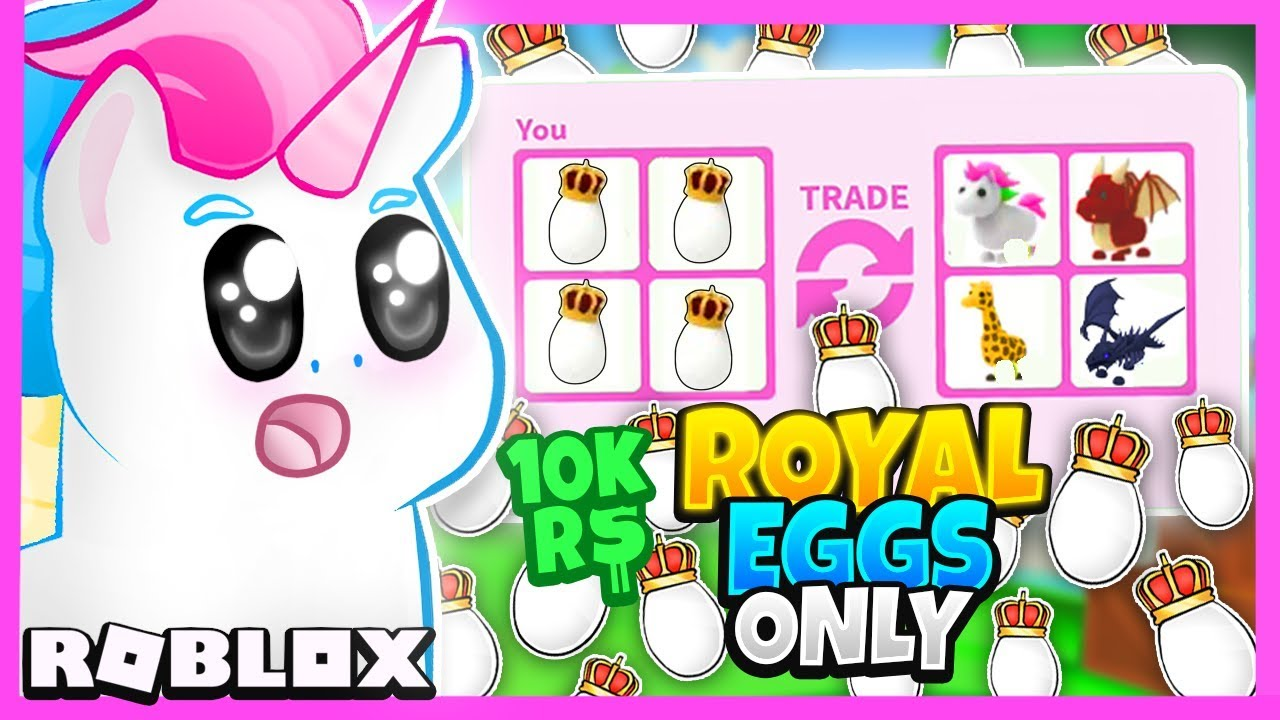 I Traded Only Royal Eggs For 24 Hours Roblox Adopt Me