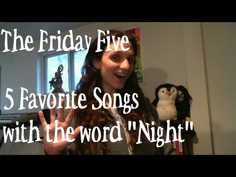 """5 Favorite Songs with the Word """"Night"""" 