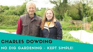 Charles Dowding: No Dig Gardening - Kept Simple & Fun!