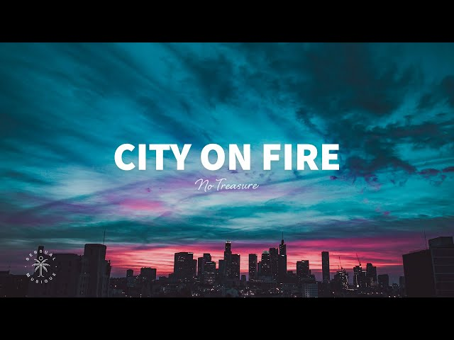 No Treasure - City On Fire (Lyrics)