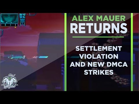 Alex Mauer: The Devil of DMCA Returns