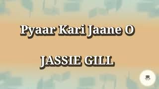 Pyaar Kari Jaane O Lyrics - Jassie Gill | Vikas | Raj Fatehpur