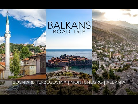 Balkans road trip - Bosnia & Herzegovina, Montenegro and Albania
