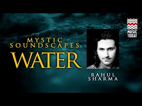 Mystic Soundscapes: Water | Audio Jukebox | Instrumental | World Music | Rahul Sharma