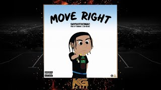 SaySoTheMac - Move Right [Prod. By Ron-Ron, AceTheFace] [New 2019]
