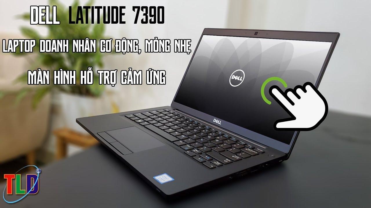Laptop Dell Latitude 7390 Đẹp Và Sang Nhất Phân Khúc Dưới 20 Củ